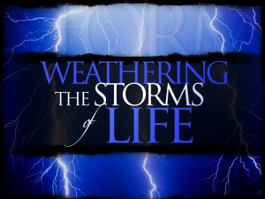 Weathering the Storms of Life