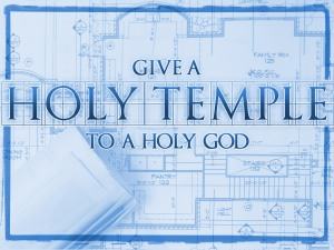 give a holy temple to a holy god