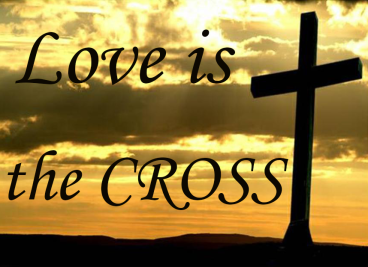 Love Is the Cross-powerpoint