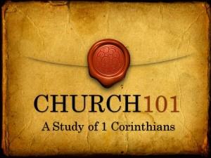Church 101 A Study in 1 Corinthians